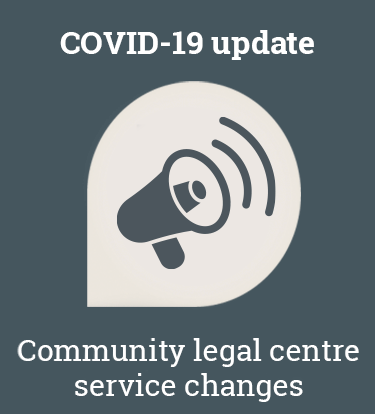 COVID-19 update: Community legal centre service changes