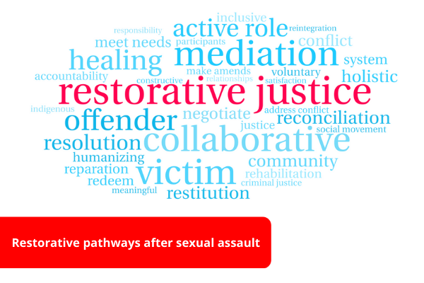 Restorative pathways to justice after sexual assault